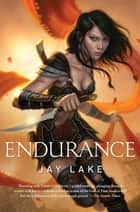 Endurance ebook by Jay Lake
