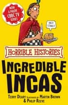 Horrible Histories: Incredible Incas ebook by