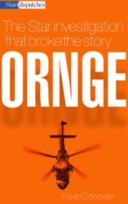 ORNGE - The Star investigation that broke the story ebook by Kevin Donovan