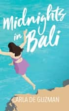 Midnights in Bali ebook by Carla de Guzman