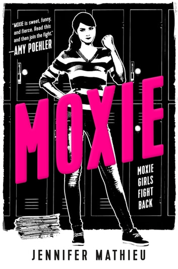 Moxie - A Novel ebook by Jennifer Mathieu