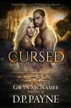 Cursed - Supernatural Love Stories in the Absurd, #2 ebook by D.P. Payne, Gwyn McNamee