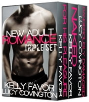 New Adult Romance Triple Set (Alpha Male Box Set) ebook by Kelly Favor