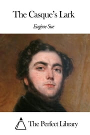 The Casque's Lark ebook by Eugène Sue
