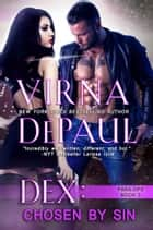 Dex: Chosen by Sin ebook by Virna DePaul