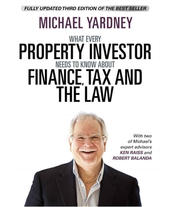 What Every Property Investor Needs To Know About Finance, Tax and the Law - Fully Updated 3rd Edition ebook by Michael Yardney
