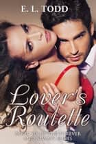 Lover's Roulette (Forever and Always #6) ebook by E. L. Todd