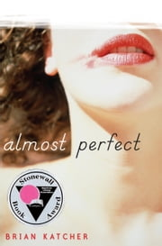 Almost Perfect ebook by Brian Katcher