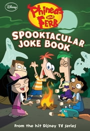 Phineas and Ferb: Spooktacular Joke Book ebook by Disney Book Group, Scott Peterson