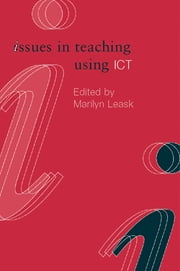 Issues in Teaching Using ICT ebook by Marilyn Leask