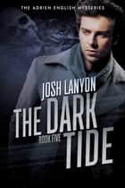 The Dark Tide ebook by Josh Lanyon