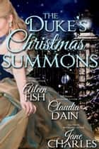 The Duke's Christmas Summons eBook by Jane Charles, Aileen Fish, Claudia Dain