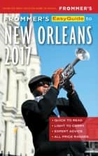 Frommer's EasyGuide to New Orleans 2017 ebook by Diana K. Schwam
