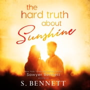 Hard Truth About Sunshine, The audiobook by Sawyer Bennett
