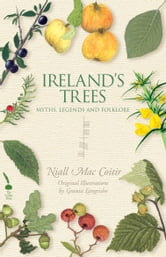 Ireland's Trees – Myths, Legends & Folklore ebook by Niall Mac Coitir