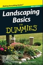 Landscaping Basics For Dummies, Mini Edition eBook by Philip Giroux, National Gardening Association
