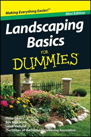 Landscaping Basics For Dummies, Mini Edition eBook by Philip Giroux,National Gardening Association