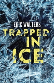 Trapped in Ice ebook by Eric Walters
