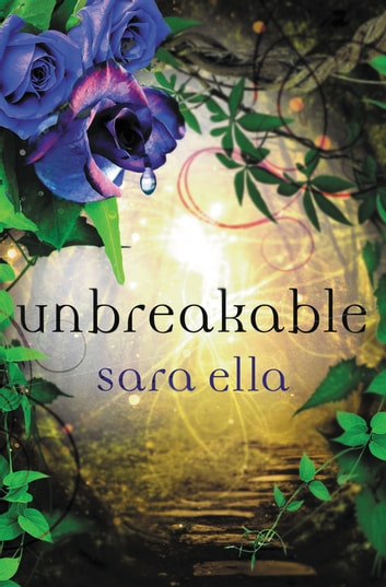 Unbreakable eBook by Sara Ella