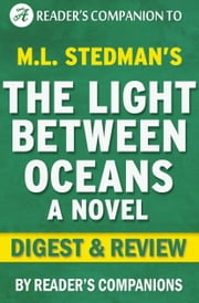 The Light Between Oceans: A Novel by M.L. Stedman | Digest & Review ebook by Reader Companions