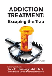 Addiction Treatment: Escaping the Trap ebook by Ida Walker