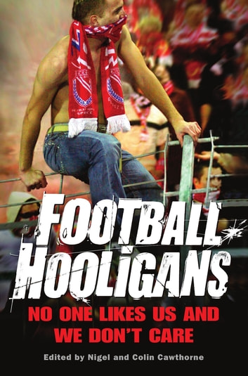 Football Hooligans eBook by Nigel Cawthorne