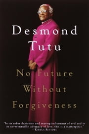 No Future Without Forgiveness ebook by Desmond Tutu