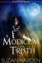 A Modicum of Truth (Justice #2) ebook by Suzan Harden