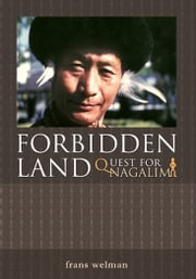 Forbidden Land - The Quest for Nagalim ebook by Frans Welman
