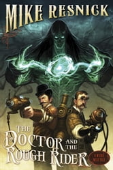 The Doctor and the Rough Rider ebook by Mike Resnick