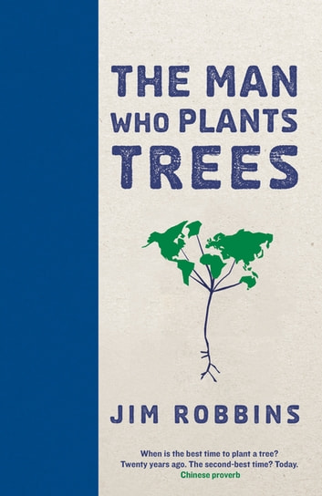 The Man Who Plants Trees ebook by Jim Robbins
