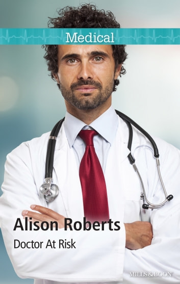 Doctor At Risk ebook by Alison Roberts