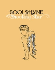 SOOLSHYNE THE SHOOTING STAR ebook by Jon-Michael Castelli; Martial Yapo