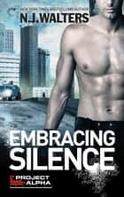 Embracing Silence ebook by N.J. Walters