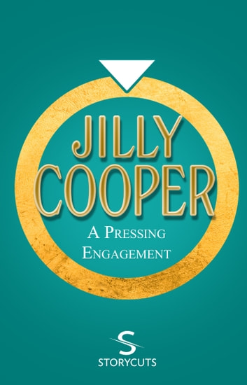 A Pressing Engagement (Storycuts) ebook by Jilly Cooper OBE