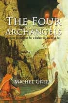 The Four Archangels ebook by Michel Green
