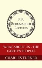 What About Us —the Earth's People? ebook de Charles Turner,Hildegarde Hannum