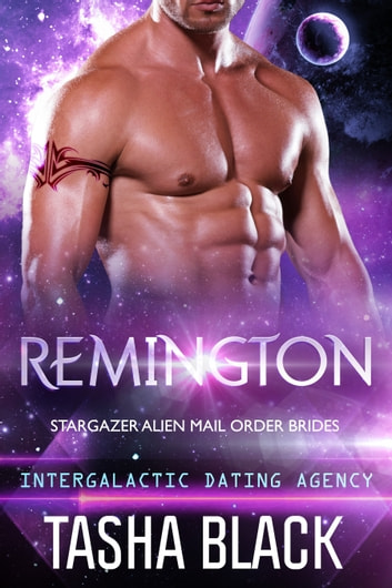 Remington: Stargazer Alien Mail Order Brides #5 (Intergalactic Dating Agency)  ebook by