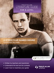 Philip Allan Literature Guide (for A-Level): A Streetcar Named Desire ebook by Nicola Onyett