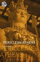 Periclean Athens ebook by P. J. Rhodes