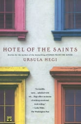 Hotel of the Saints ebook by Ursula Hegi