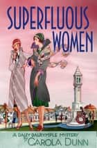 Superfluous Women ebook by Carola Dunn