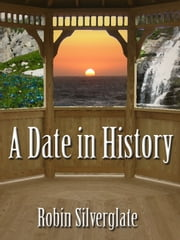 A Date in History ebook by Robin Silverglate