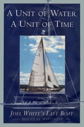 A Unit of Water, a Unit of Time ebook by Douglas Whynott