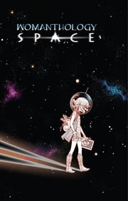 Womanthology: Space ebook by Various