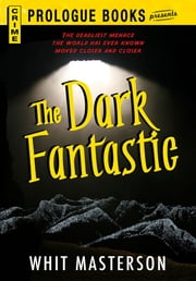 The Dark Fantastic ebook by Whit Masterson