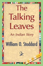 The Talking Leaves ebook by Stoddard, William O.