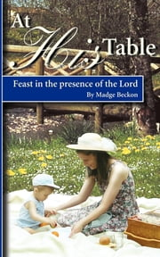 At His Table ebook by Madge Beckon