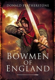 Bowmen of England ebook by Featherstone, Donald
