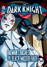 The Dark Knight: Batman Crashes the Black Masquerade ebook by Sean Tulien,Luciano Vecchio